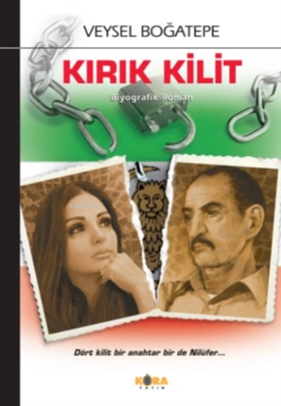 Kırık Kilit;Dört Kilit Bir Anahtar Bir De Nilüfer...