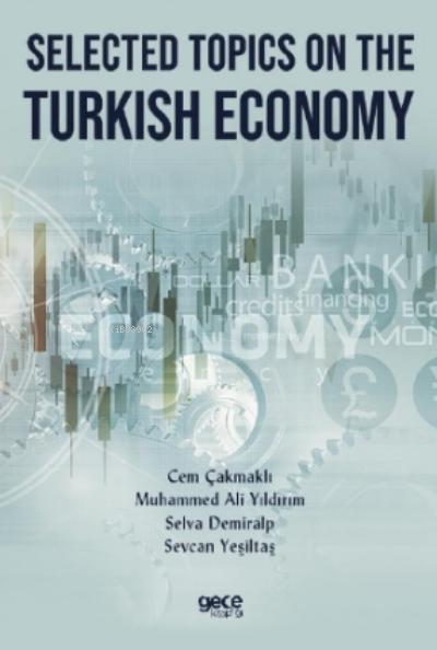 Selected Topics on the Turkish Economy