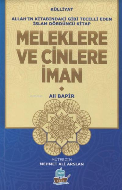 Meleklere Ve Cinlere İman;Allah'ın Kitabındaki Gibi Tecelli Eden İslam Dördüncü Kitap