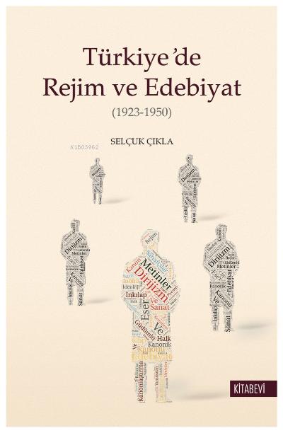 Türkiye'de Rejim ve Edebiyat (1923-1950)