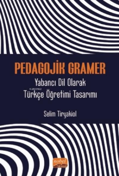 Pedagojik Gramer - Yabancı Dil Olarak Türkçe Öğretimi Tasarımı