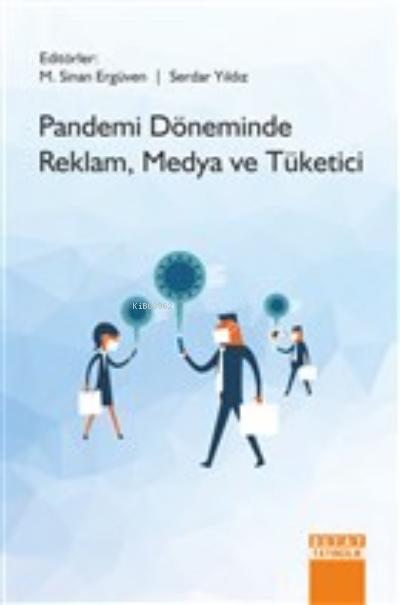 Pandemi Döneminde Reklam, Medya ve Tüketici