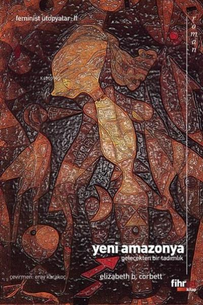 Yeni Amazonya: Gelecekten Bir Tadımlık