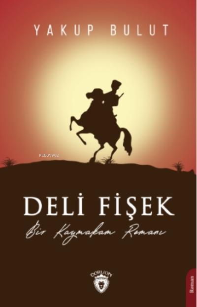 Deli Fişek;Bir Kaymakam Romanı