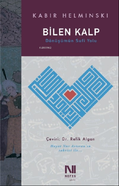 Bilen Kalp;Dönüşümün Sufi Yolu