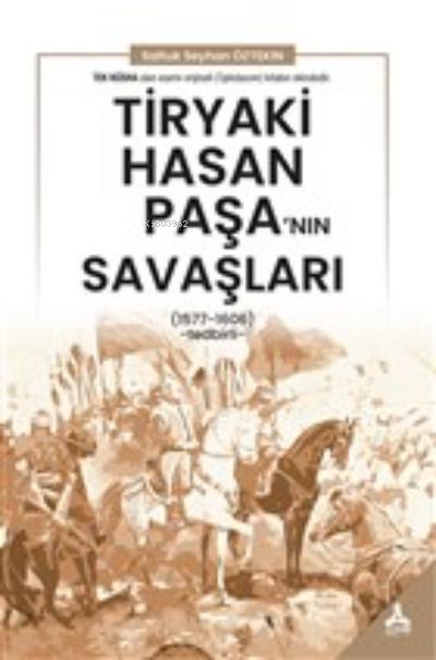Tiryaki Hasan Paşa'nın Savaşları;(1577-1606) - Tedbirli