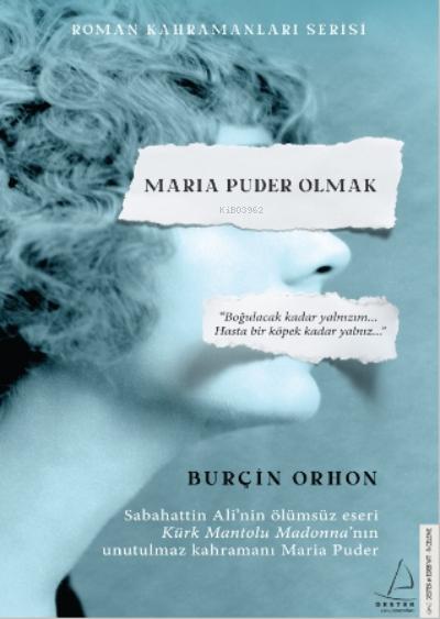 Maria Puder Olmak;Kürk Mantolu Madonna'nın Unutulmaz Kahramanı Maria Puder