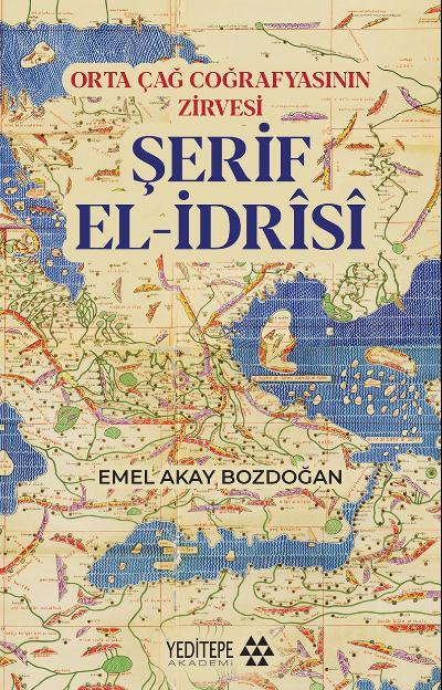 Şerif El - İdrîsî;Orta Çağ Coğrafyasının Zirvesi