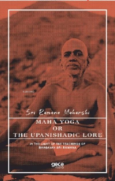 Maha Yoga or the Upanishadic Lore