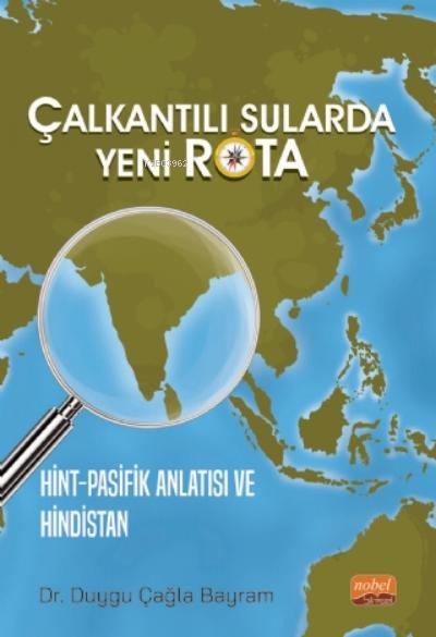 Çalkantılı Sularda Yeni Rota Hint-Pasifik Anlatısı Ve Hindistan