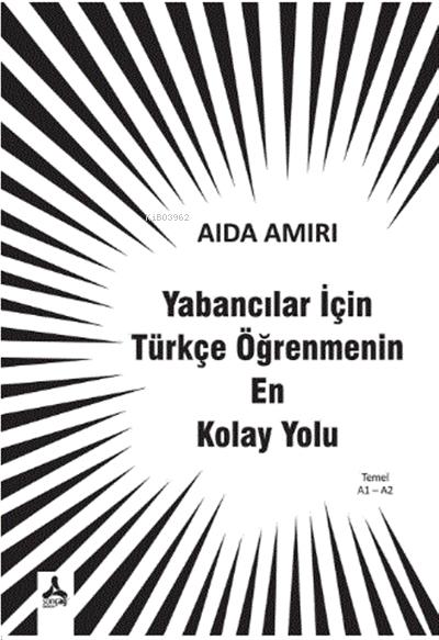 Yabancılar İçin Türkçe Öğrenmenin En Kolay Yolu ;A1-A2