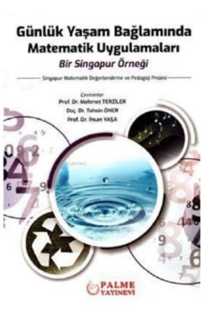 Günlük Yaşam Bağlamında Matematik Uygulamaları Bir Singapur Örneği;Singapur Matematik Değerlendirme Ve Pedagoji Projesi