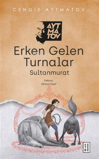 Erken Gelen Turnalar;Sultanmurat