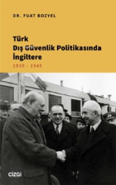 Türk Dış Güvenlik Politikasında İngiltere;1939 - 1945