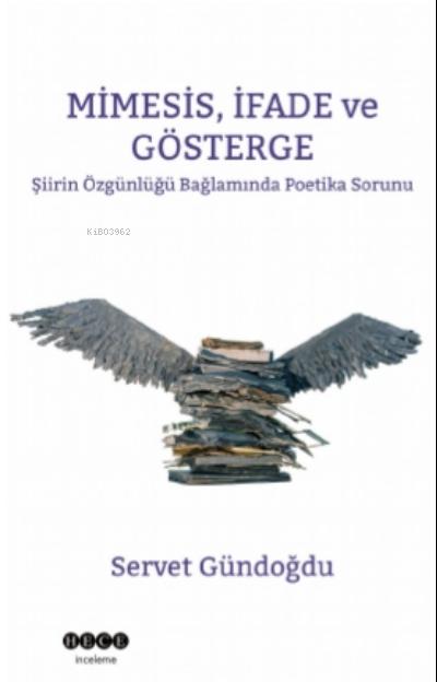 Minesis, İfade ve Gösterge;Şiirin Özgünlüğü Bağlamında Poetika Sorunu