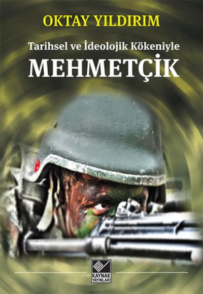 Mehmetçik - Tarihsel ve İdeolojik Kökeni