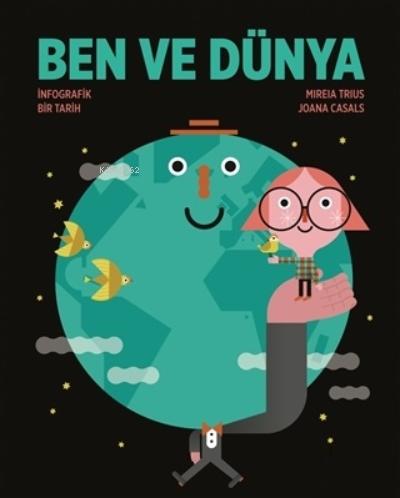 Ben ve Dünya;İnfografik Bir Tarih
