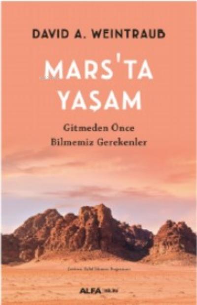Mars'ta Yaşam ;Gitmeden Önce Bilmemiz Gereken
