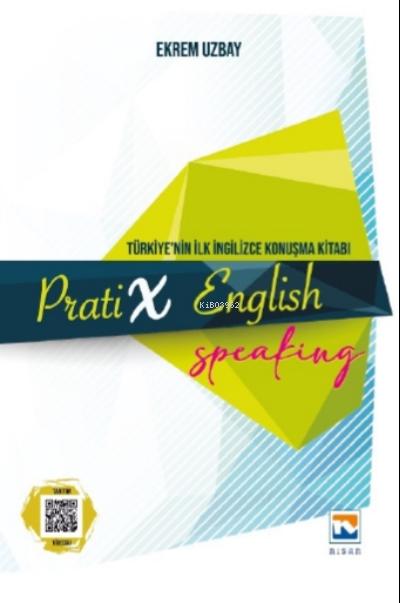 Pratix English Speaking;Türkiye'nin İlk İngilizce Konuşma Kitabı