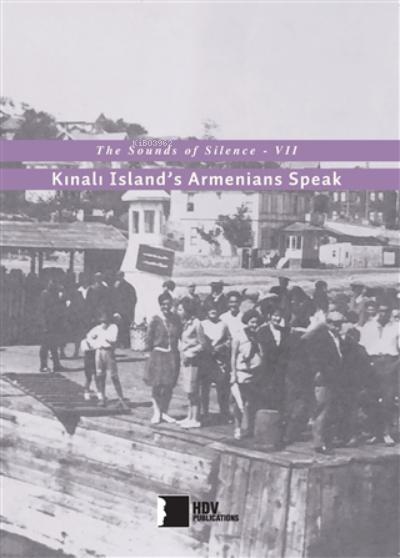 Kınalı Adası Ermenileri Konuşuyor;Sessizliğin Sesleri 7
