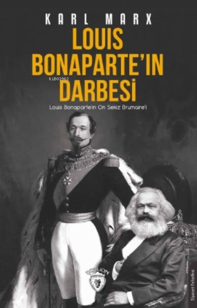 Louis Bonaparte'ın Darbesi;Louis Bonaparte'ın On Sekiz Brumaire'i