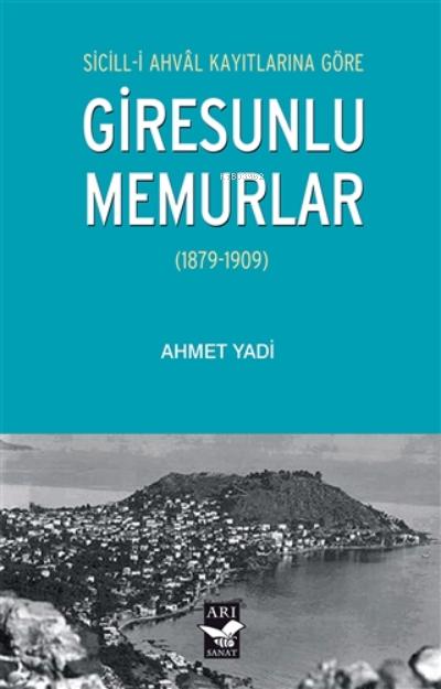 Sicill-i Ahval Kayıtlarına Göre Giresunlu Memurlar;(1879-1909)