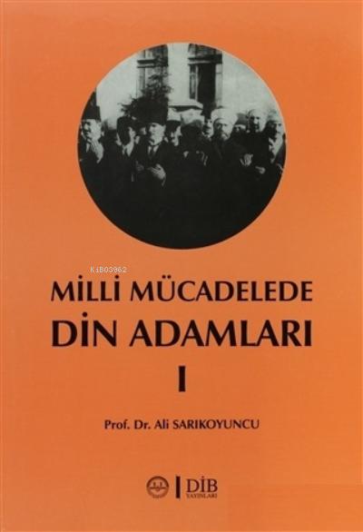 Milli Mücadelede Din Adamları 1;Ahmet Hulusi, Mehmet Rifat, Hacı Tevfik ve Abdurrahman Kamil Efendiler