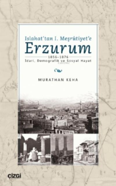 Islahat'tan 1. Meşrutiyet'e Erzurum;1856-1876 - İdari, Demografik ve Sosyal Hayat