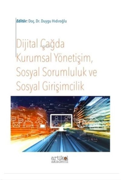 Dijital Çağda Kurumsal Yönetişim, Sosyal Sorumluluk ve Sosyal Girişimcilik