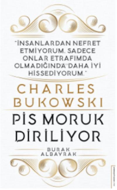 Charles Bukowski-Pis Moruk Diriliyor