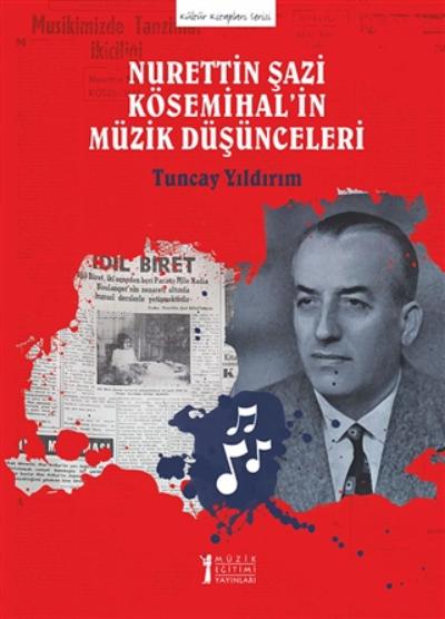 Nurettin Şazi Kösemihal'in Müzik Düşünceleri
