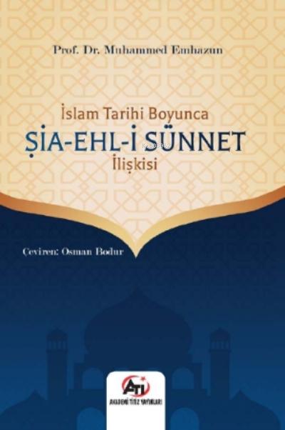İslam Tarihi Boyunca Şia- ehl-i Sünnet İlişkisi