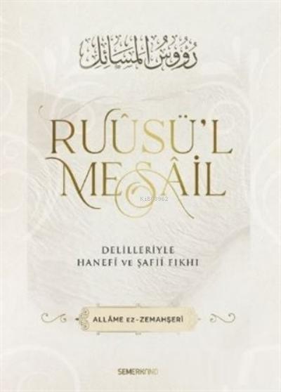 Ruusü'l Mesail Delilleriyle Hanefi ve Şafii Fıkhı
