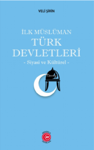 İlk Müslüman Türk Devletleri;-Siyasi ve Kültürel-