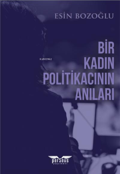 Bir kadın Politikacının Anıları
