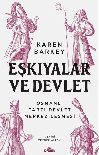 Eşkiyalar ve Devlet ;Osmanlı Tarzı Devlet Merkezileşmesi