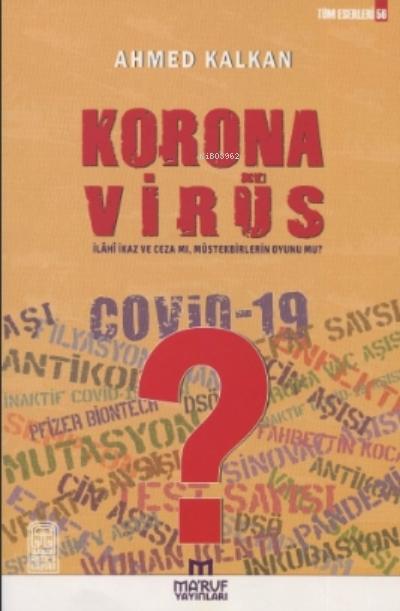 Korana Virüs;İlahi İkaz Ve Ceza Mı, Müstekbirlerin Oyunu Mu?