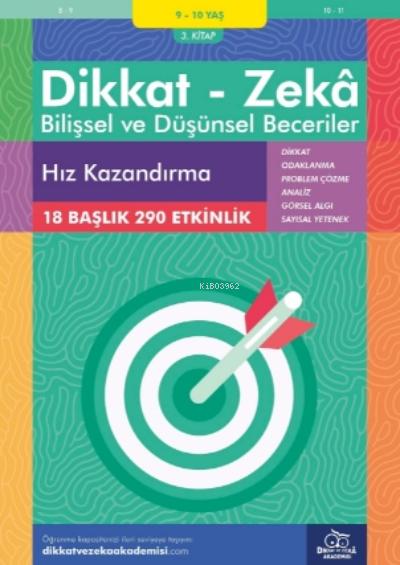 Hız Kazandırma ( 9 - 10 Yaş 3 Kitap, 290 Etkinlik );Dikkat - Zekâ & Bilişsel ve Düşünsel Beceriler