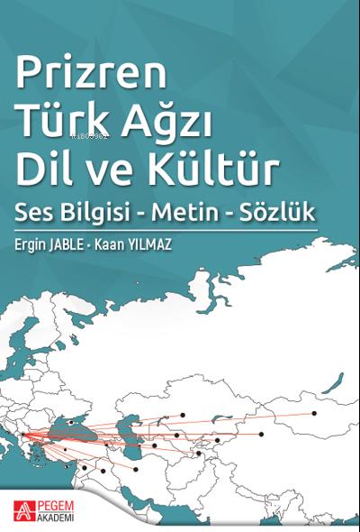 Prizren Türk Ağzı Dil ve Kültür;Ses Bilgisi - Metin - Sözlük