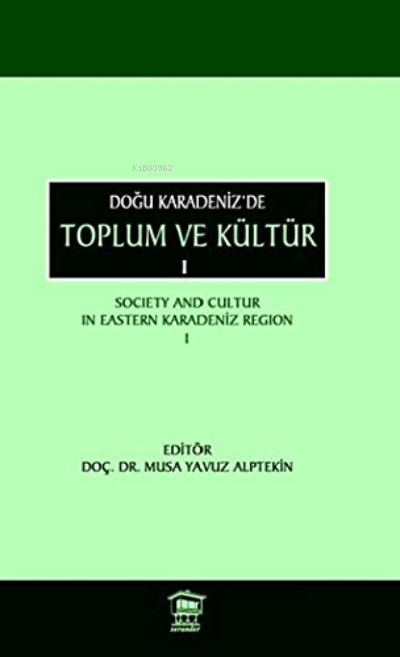 Doğu Karadeniz'de Toplum ve Kültür 1;Society and Cultur in Eastern Karadeniz Region