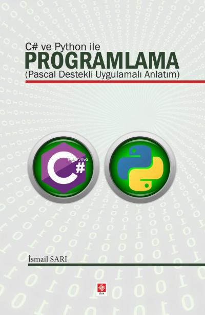 C# ve Python ile Programlama (Pascal Destekli Uygulamalı Anlatım)