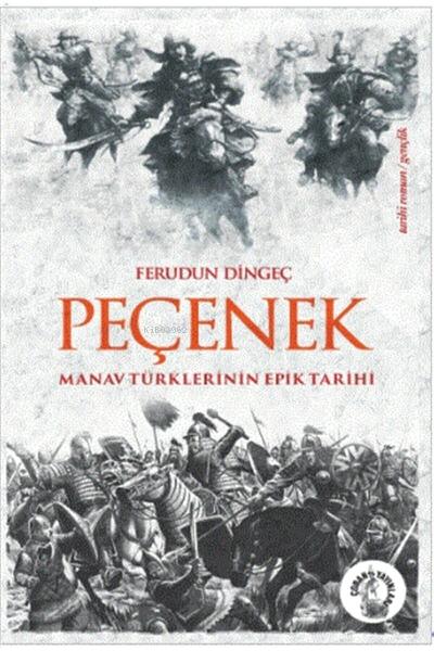 Peçenek;Manav Türklerini Epik Tarihi