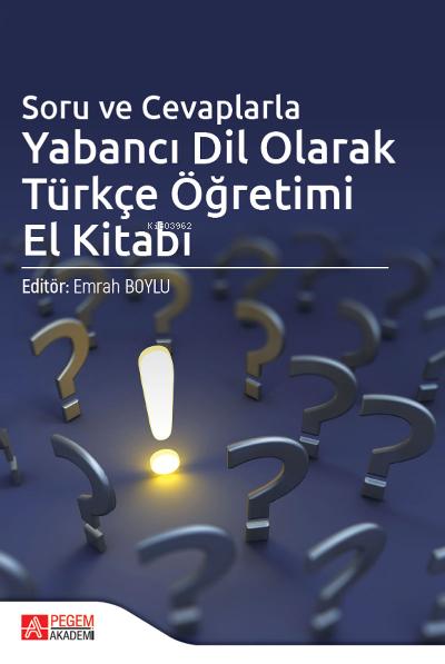 Soru ve Cevaplarla Yabancı Dil Olarak Türkçe Öğretimi El Kitabı
