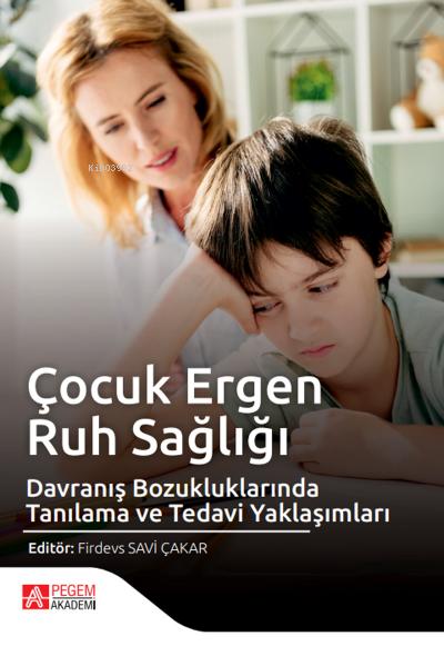 Çocuk Ergen Ruh Sağlığı ve Davranış Bozukluklarında Tanılama ve Tedavi Yaklaşımları