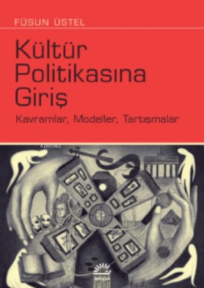 Kültür Politikasına Giriş;Kavramlar, Modeller, Tartışmalar