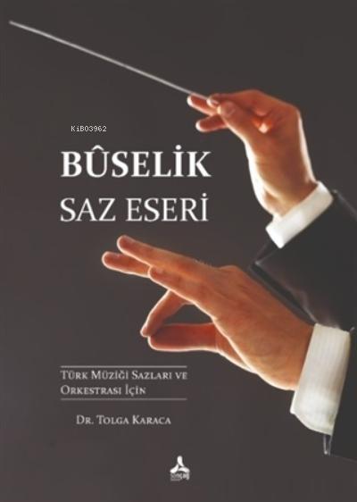 Buselik Saz Eseri ;Türk Müziği Sazları ve Orkestrası İçin