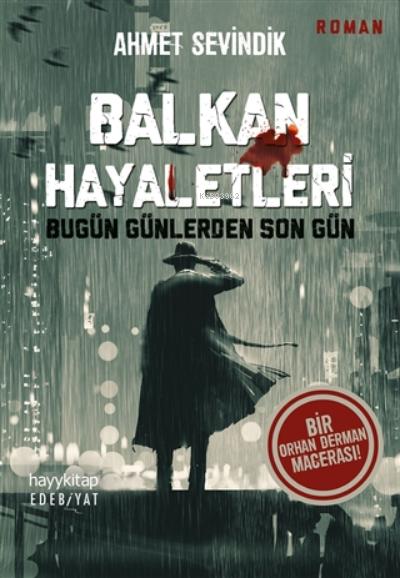 Balkan Hayaletleri;Bugün Günlerden Son Gün