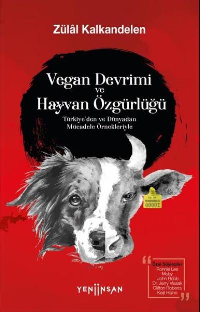 Vegan Devrimi ve Hayvan Özgürlüğü;Türkiye'den ve Dünyadan Mücadele Örnekleriyle