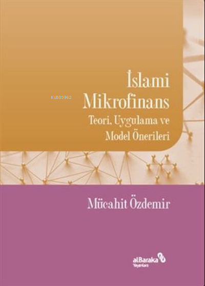 İslami Mikrofinans;Teori, Uygulama ve Model Önerileri