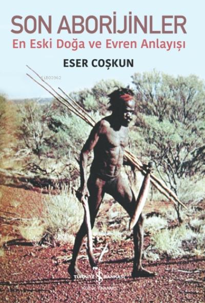 Son Aborijinler;En Eski Doğa ve Evren Anlayışı